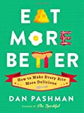 img - for Eat More Better: How to Make Every Bite More Delicious book / textbook / text book