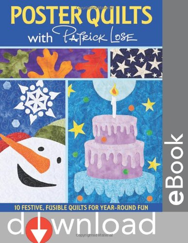 Poster Quilts with Patrick Lose: 10 Festive, Fusible Quilts for Year-Round Fun ()