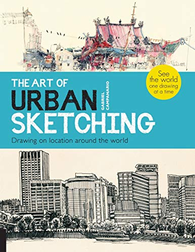 (The Art of Urban Sketching: Drawing On Location Around The World)