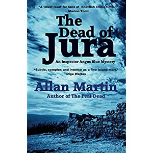 The Dead of Jura: 2 (Inspector Angus Blue)
