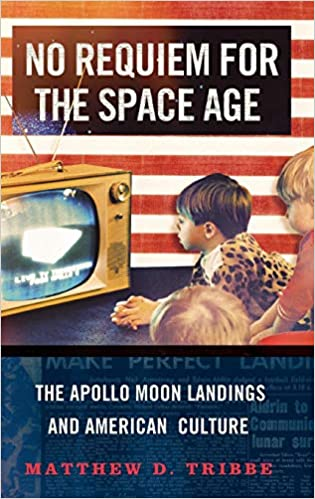No Requiem for the Space Age: The Apollo Moon Landings and