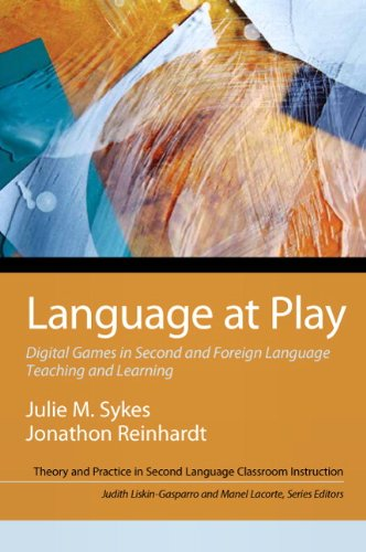 Language at Play: Digital Games in Second and Foreign Language Teaching and Learning (Theory and Practice in Second Lang