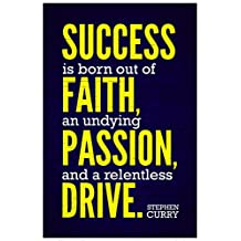 Stephen Curry Success Is Born From Faith Passion and Drive Quote Poster 12x18