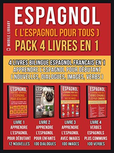 Amazon Com Espagnol L Espagnol Pour Tous Pack 4 Livres