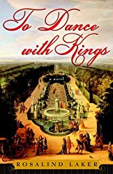 To Dance with Kings: A Novel by Laker, Rosalind (2007) Paperback