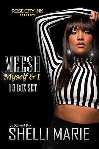 Meesh, Myself and I: Box Set: (Books 1-3)