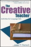 The Creative Teacher, James T. Charnock, 1604945486