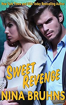 Sweet Revenge - a sexy, full-length romantic suspense with hot alpha hero (New Orleans Trilogy Book 2) by [Bruhns, Nina]