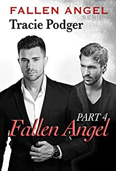 Fallen Angel, Part 4: Fallen Angel Series - A Mafia Romance by [Podger, Tracie]