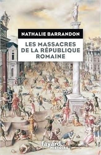Les massacres de la république romaine - Nathalie Barrandon