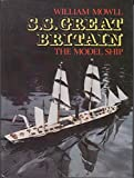 """S. S. """"Great Britain"""": The Model Ship"""