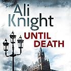 Until Death Hörbuch von Ali Knight Gesprochen von: Karen Cass
