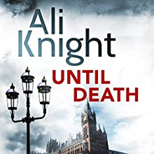 Until Death Audiobook by Ali Knight Narrated by Karen Cass