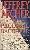 The Prodigal Daughter/ Shall We Tell the President? 2 in 1
