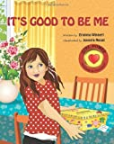 img - for It's Good to Be Me (GIRL POWER: Believe in Yourself) Paperback February 18, 2014 book / textbook / text book