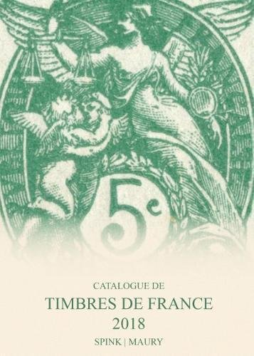 Catalogue de timbres de France 2018 VOLUME 1 and 2 (French Edition)