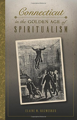 Download PDF Connecticut in the Golden Age of Spiritualism