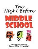 The Night Before Middle School!, Sean Kolczynski, 1477147942