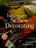 img - for Two-Hour NoSew Decorating by Diana Dunkley (2000-01-01) book / textbook / text book