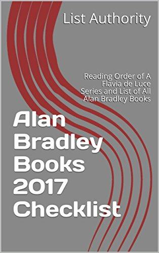 Alan Bradley Books 2017 Checklist: Reading Order of A Flavia de Luce Series and List of All Alan Bradley Books