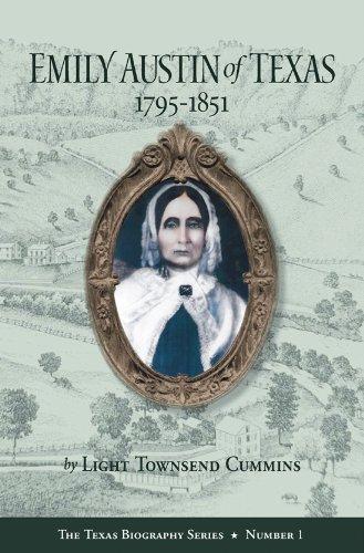 Emily Austin of Texas 1795-1851 (The Texas Biography Series)
