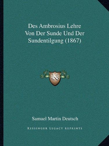 Download Des Ambrosius Lehre Von Der Sunde Und Der Sundentilgung (1867) (German Edition) ebook