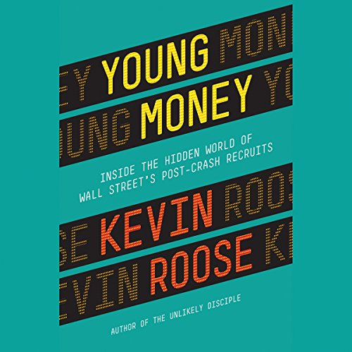 Young Money: Inside the Hidden World of Wall Street's Post-Crash Recruits by Hachette Audio