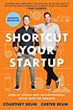 img - for Shortcut Your Startup: Speed Up Success with Unconventional Advice from the Trenches book / textbook / text book