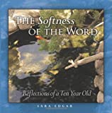 The Softness of the Word, Sara Edgar, 1439236739