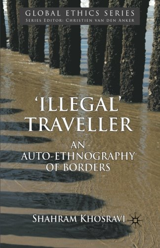 Illegal' Traveller: An Auto-Ethnography of Borders (Global Ethics)