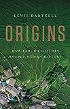 Origins: How Earth's History Shaped Human History