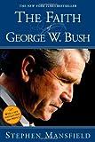 The Faith of George W. Bush, Stephen Mansfield, 1591854709