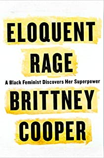 Book Cover: Eloquent Rage: A Black Feminist Discovers Her Superpower