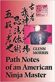 Path Notes of an American Ninja Master: Amazon.es: Glenn J ...