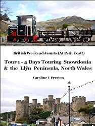 British Weekend Jaunts - Tour 1 - 4 Days Touring Snowdonia and the Llyn Peninsula