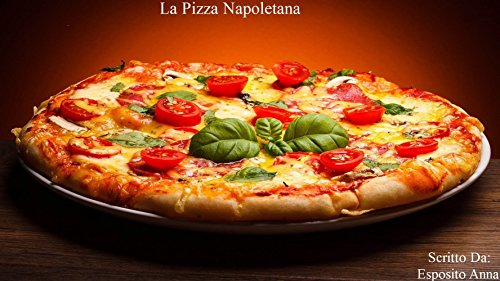 - La Vera Pizza Napoletana (Italian Edition)