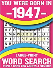 You Were Born In 1947: Large-Print Word Search Puzzle Book For Adults & Seniors: Relaxing and Brain Games Puzzles With Solutions