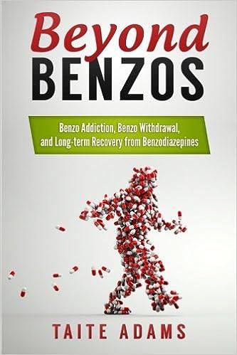 Beyond Benzos: Benzo Addiction, Benzo Withdrawal, and Long