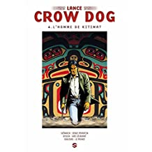 Lance Crow Dog T04 : L'homme de Kitimat (French Edition)