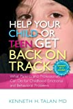 Help Your Child or Teen Get Back on Track, Kenneth H. Talan, 184310914X