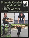 ultimate conditioning mma - Ultimate Combat Conditioning For The Street Warrior