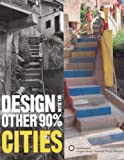 Design with the Other 90%: Cities, Cynthia E. Smith, 0910503834