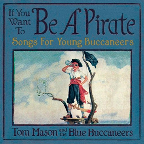 (If You Want to Be a Pirate: Songs for Young Buccaneers)