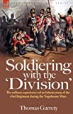 Soldiering with The 'Division', Thomas Garrety, 1846774063