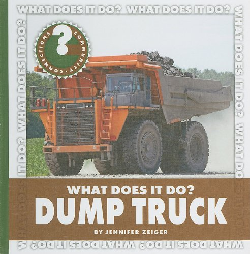 Download Dump Truck (Community Connections: What Does It Do?) pdf