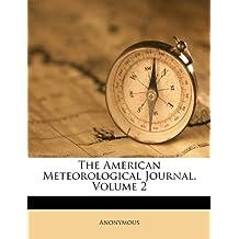 The American Meteorological Journal, Volume 2