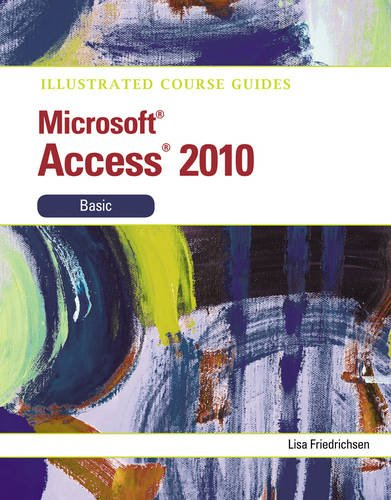 Illustrated Course Guide: Microsoft Access 2010 Basic (Illustrated Series: Course Guides)