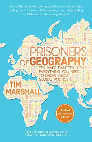 Prisoners of Geography: Ten Maps That Tell You Everything You Need to Know About Global Politics [Tim Marshall] (Tapa Blanda)