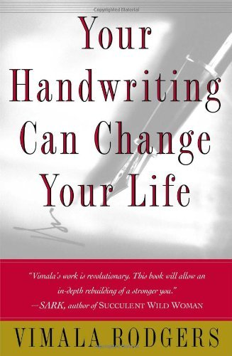 By Vimala Rodgers - Your Handwriting Can Change Your Life (1/31/00)