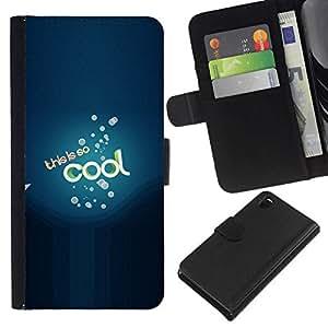 All Phone Most Case / Oferta Especial Cáscara Funda de cuero Monedero Cubierta de proteccion Caso / Wallet Case for Sony Xperia Z3 D6603 // This is so cool